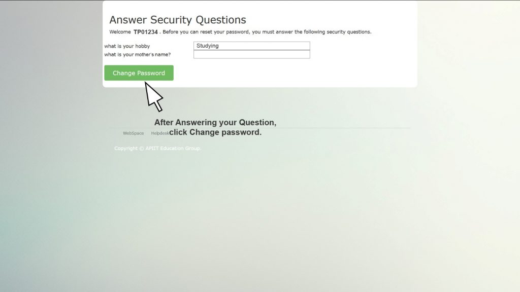Answer the questions you have set to your account