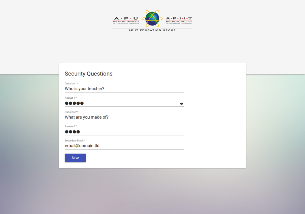 Setting your questions, answers, and secondary email; It is required for password recovery purpose.